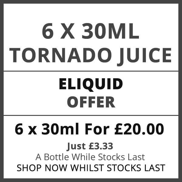 Tornado Juice 6 Bottle 30ml Eliquid Offer